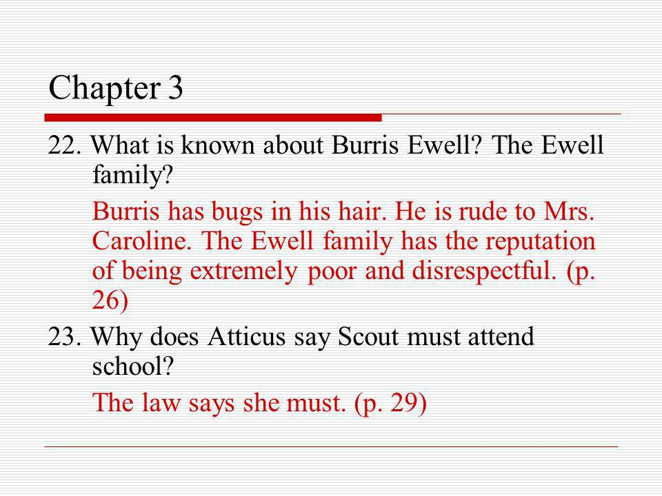 Chapter 3 22. What is known about Burris Ewell The Ewell family