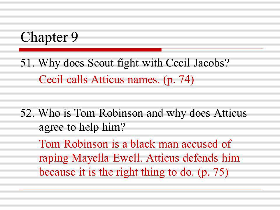 Chapter 9 51. Why does Scout fight with Cecil Jacobs