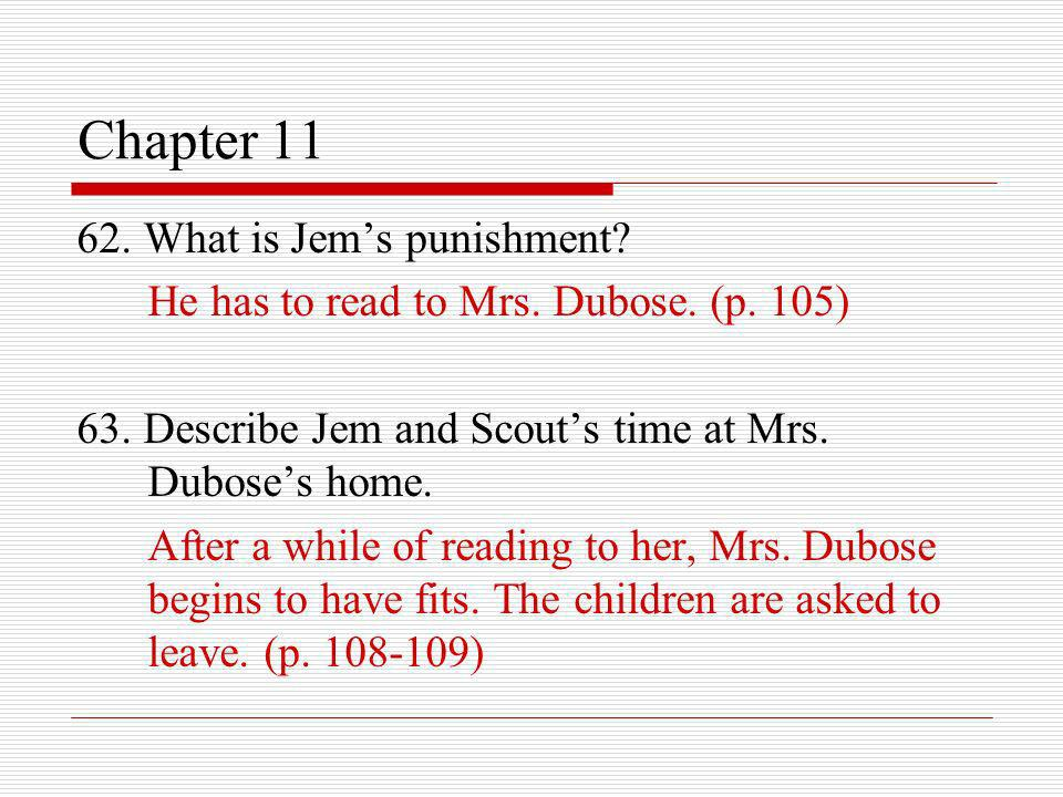 Chapter 11 62. What is Jem's punishment
