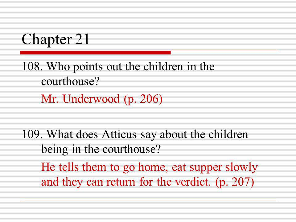 Chapter 21 108. Who points out the children in the courthouse