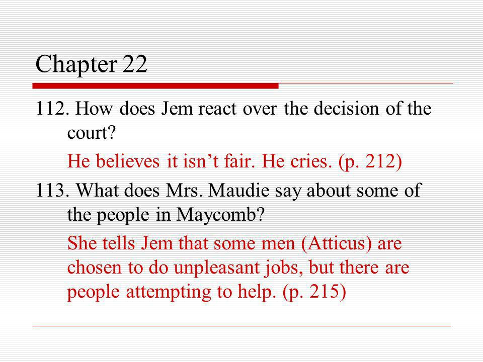Chapter 22 112. How does Jem react over the decision of the court