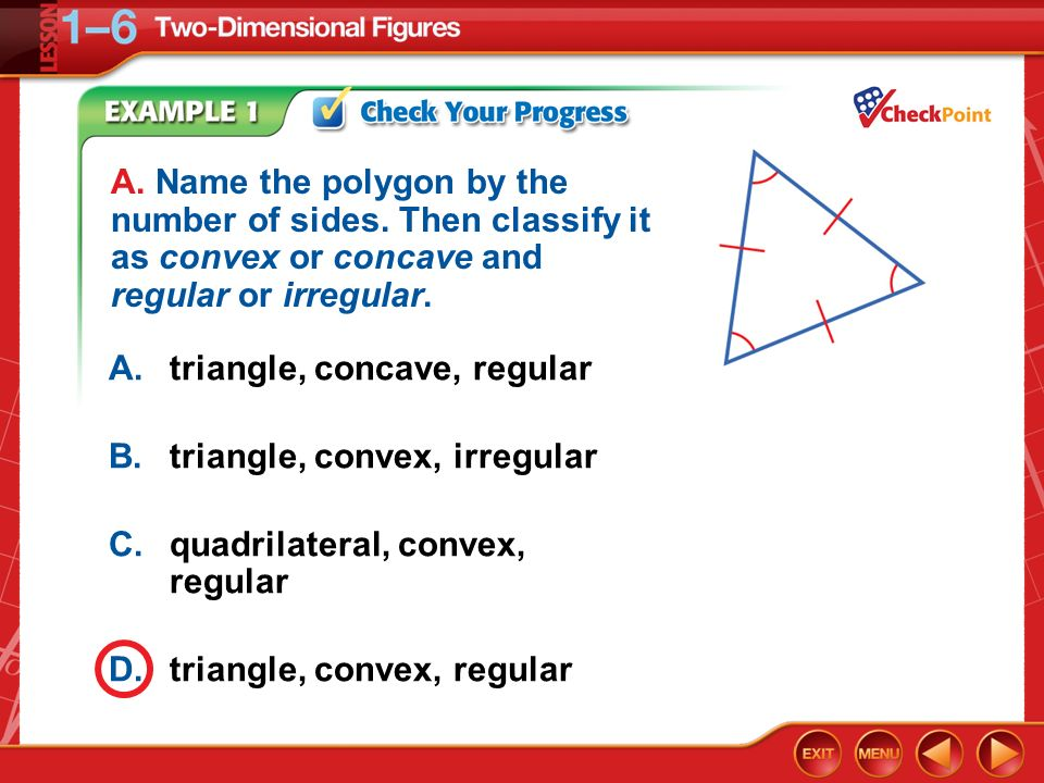 A. triangle, concave, regular B. triangle, convex, irregular