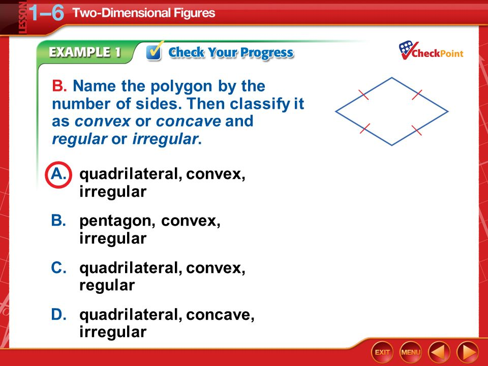 A. quadrilateral, convex, irregular B. pentagon, convex, irregular