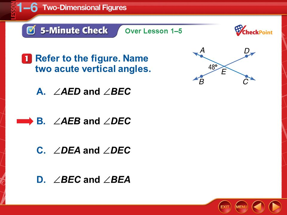 Refer to the figure. Name two acute vertical angles.