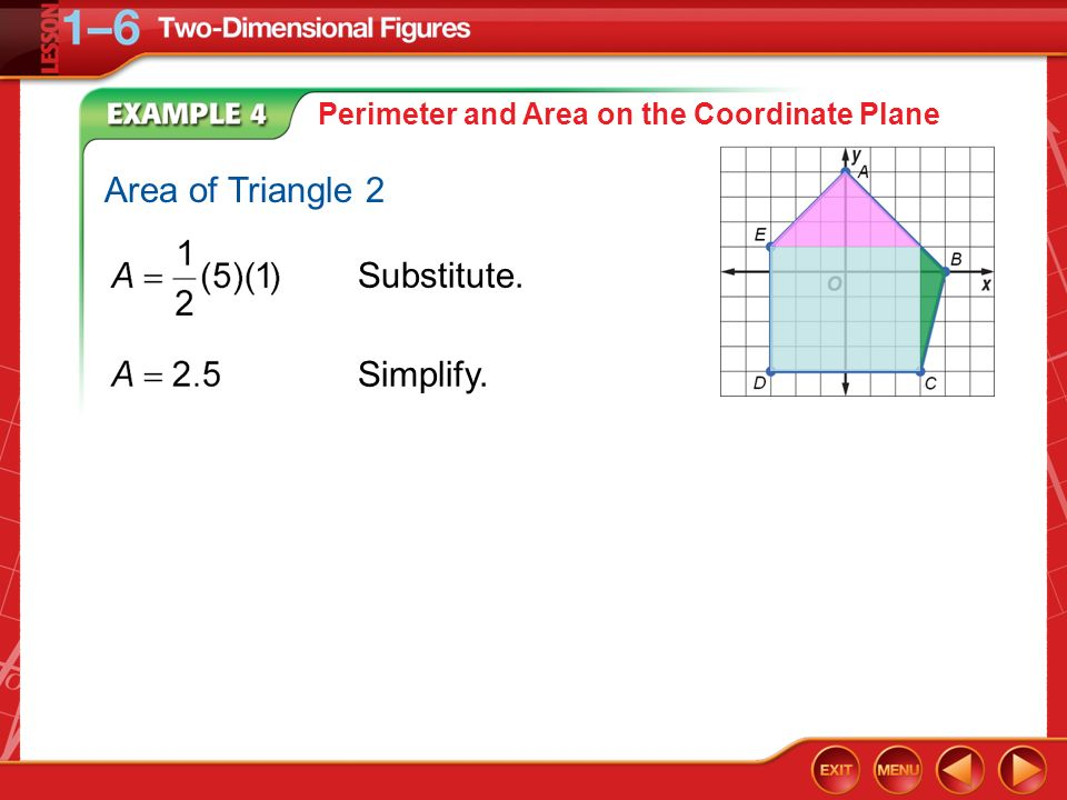 Area of Triangle 2 Substitute. Simplify.