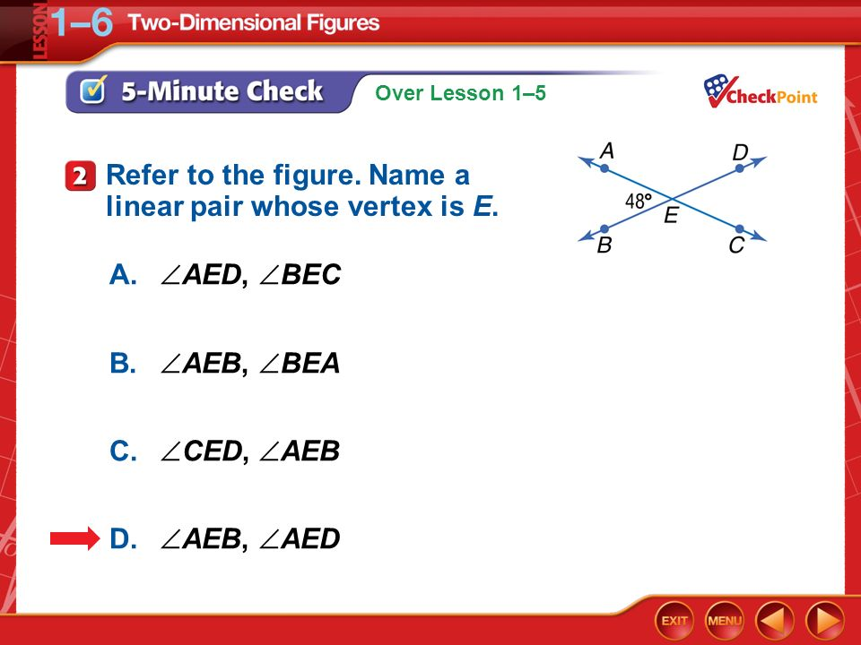 Refer to the figure. Name a linear pair whose vertex is E.