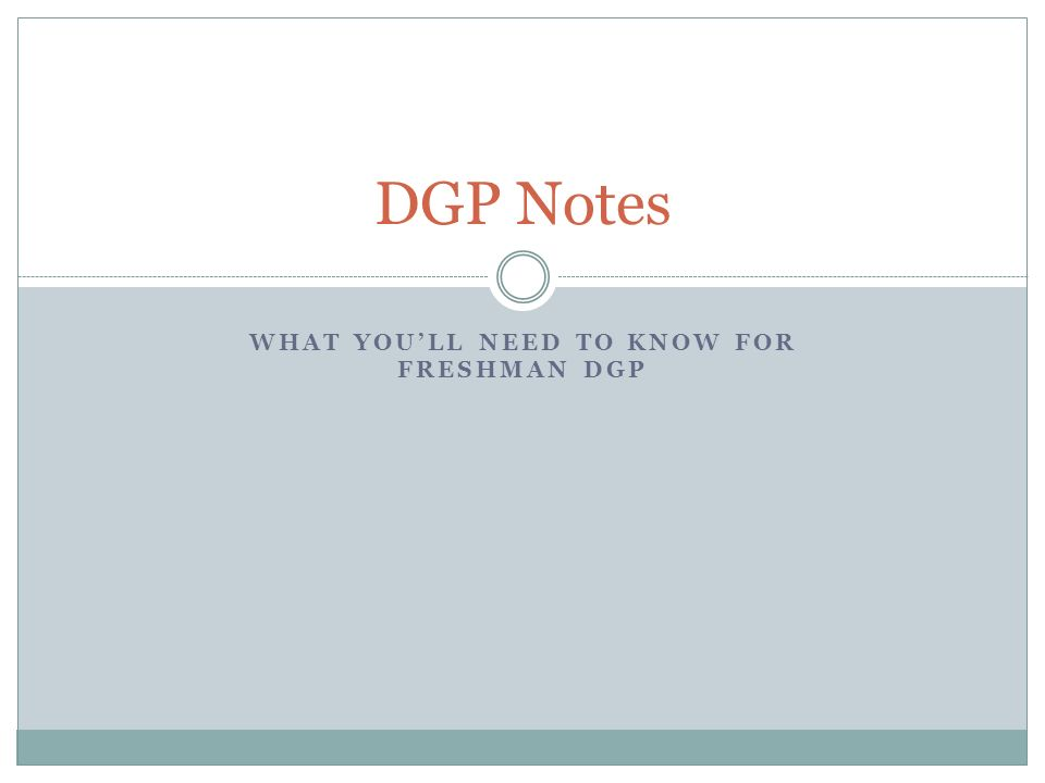 What you'll need to know for Freshman DGP