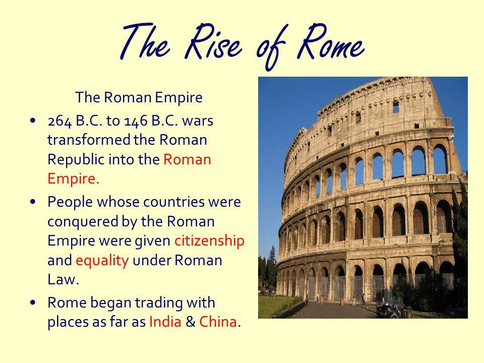 The Rise of Rome The Roman Empire