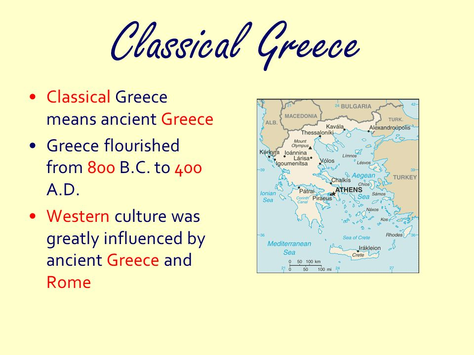 Classical Greece Classical Greece means ancient Greece