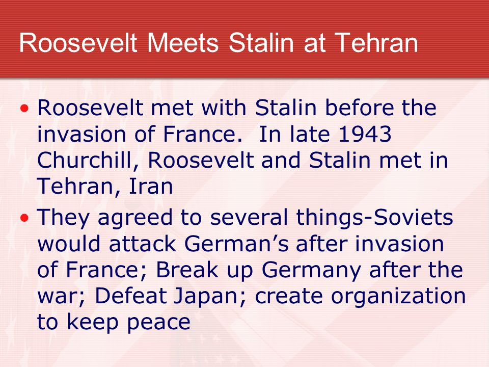 Roosevelt Meets Stalin at Tehran