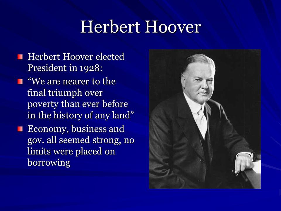 Herbert Hoover Herbert Hoover elected President in 1928: