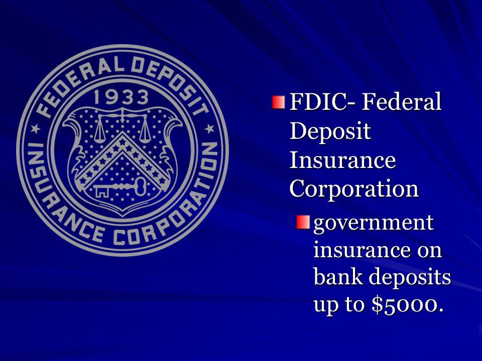 FDIC- Federal Deposit Insurance Corporation