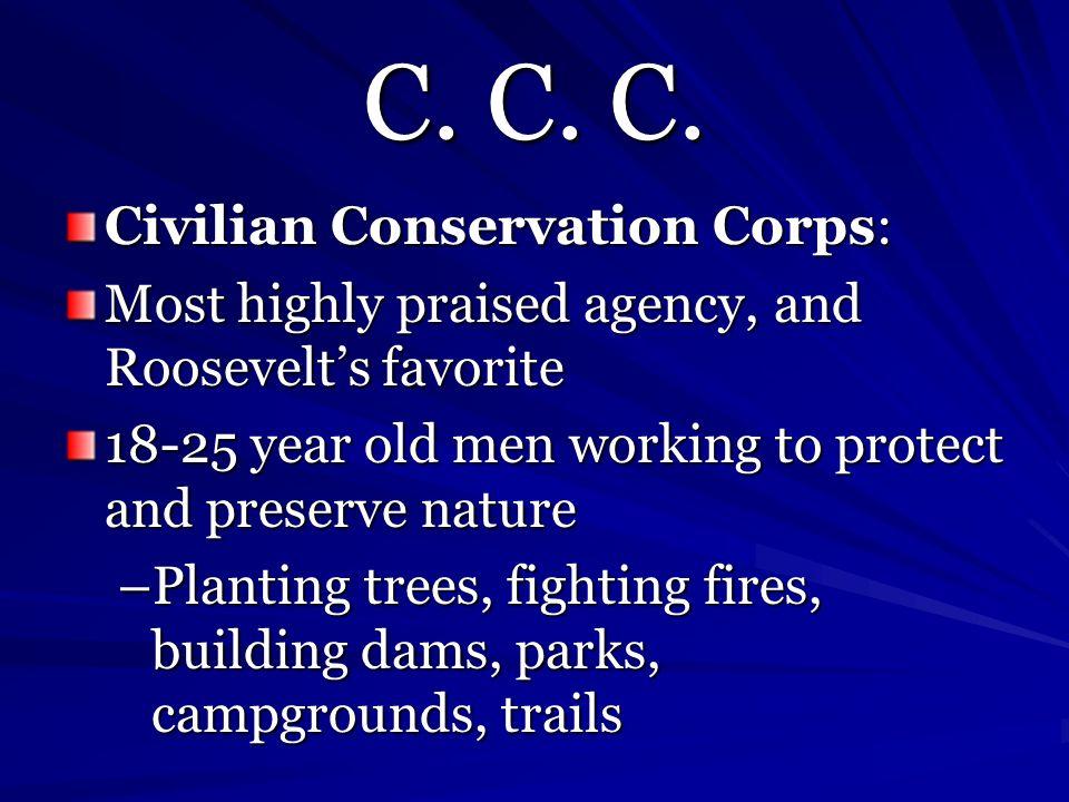 C. C. C. Civilian Conservation Corps: