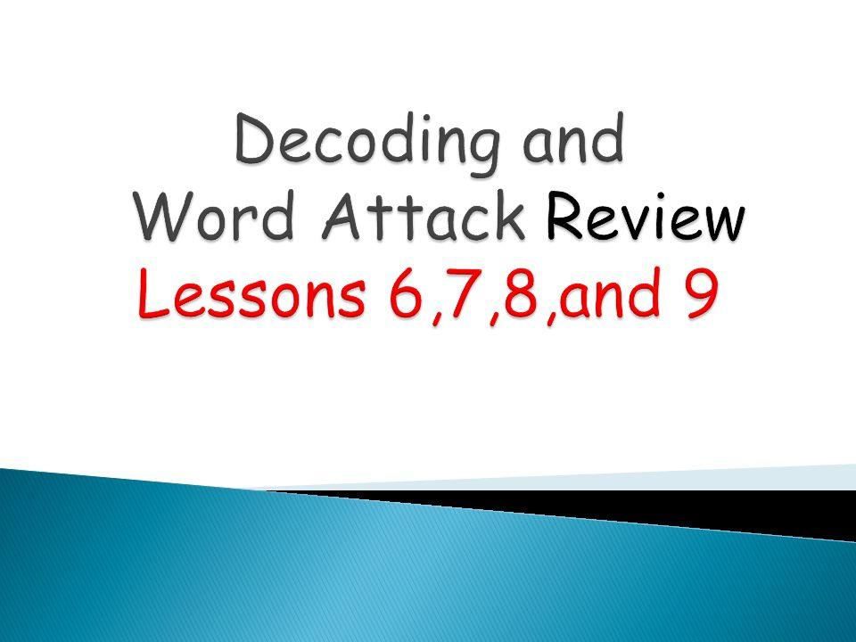 Decoding and Word Attack Review Lessons 6,7,8,and 9