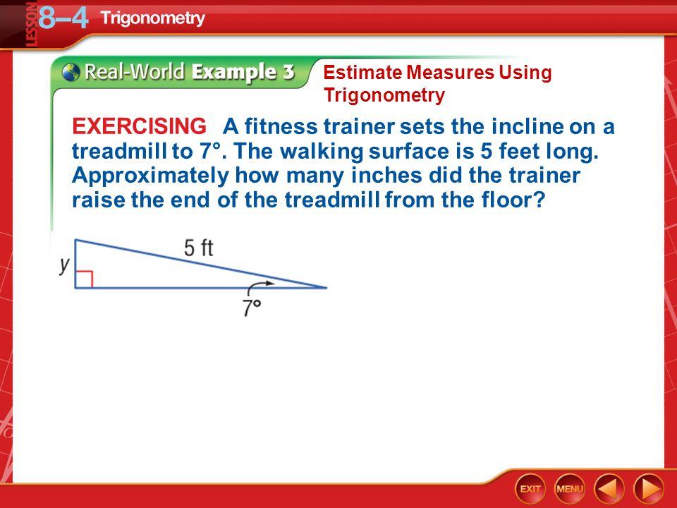 Estimate Measures Using Trigonometry