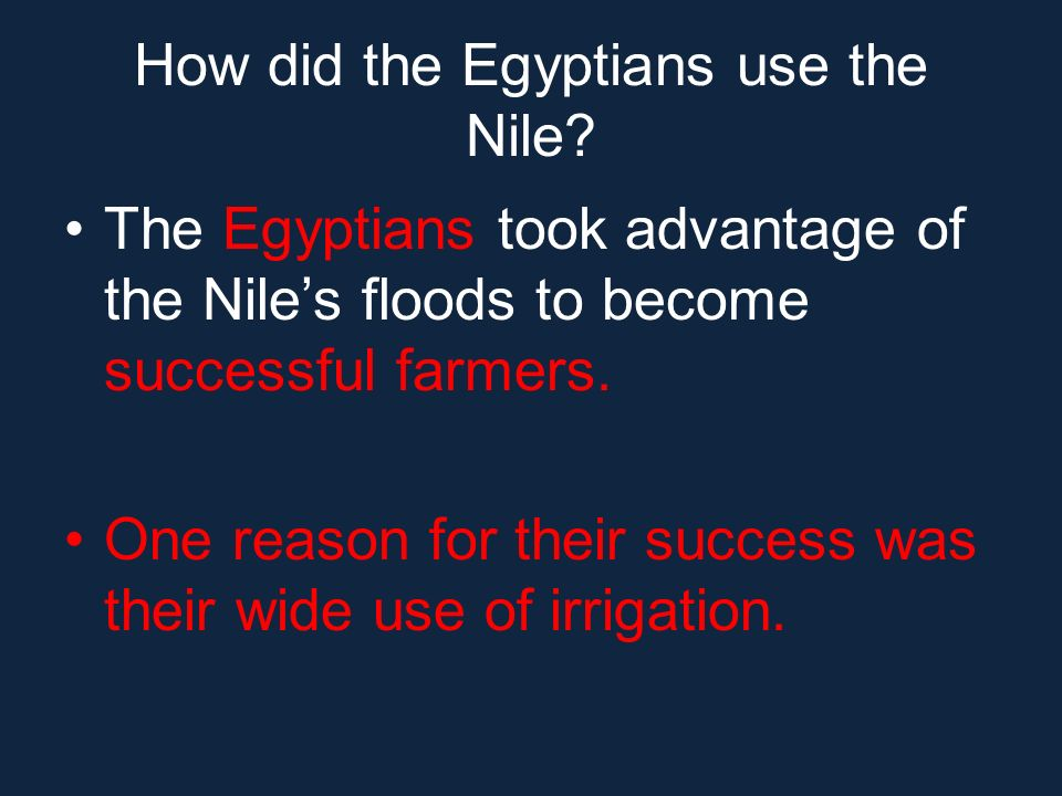 How did the Egyptians use the Nile