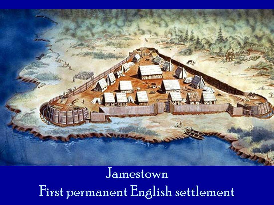 Jamestown First permanent English settlement