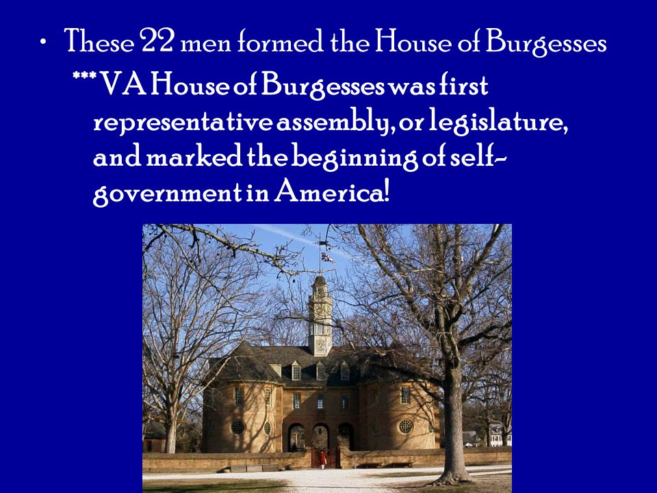 These 22 men formed the House of Burgesses