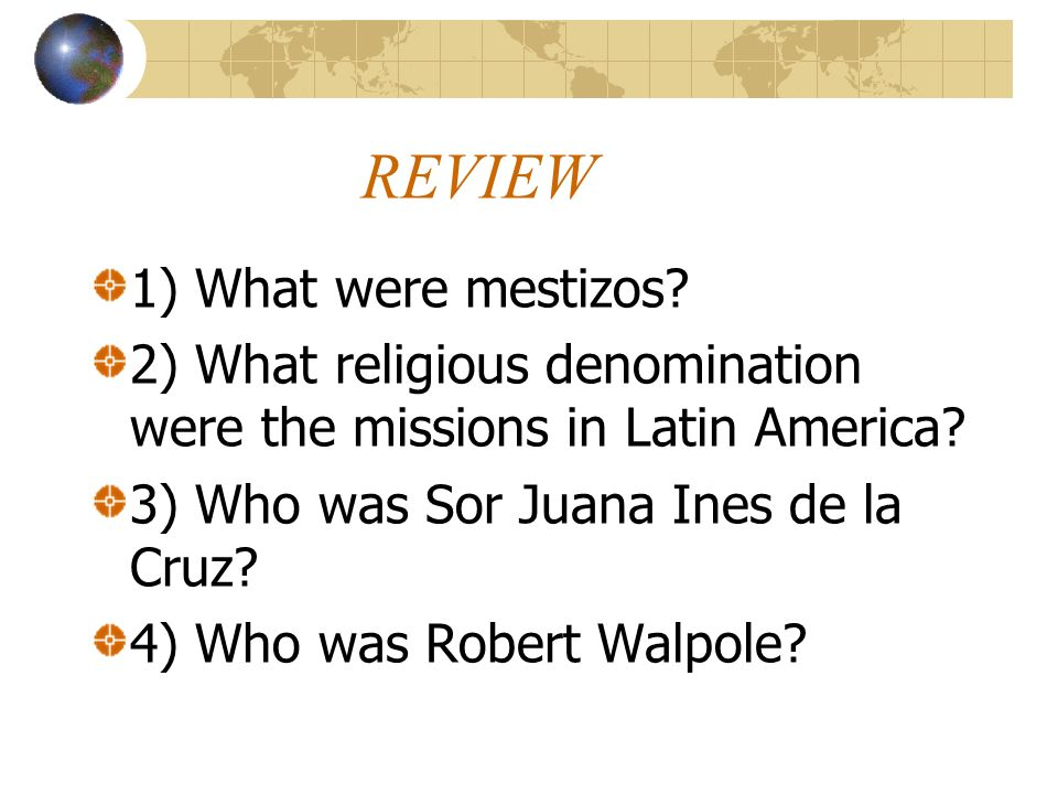 REVIEW 1) What were mestizos