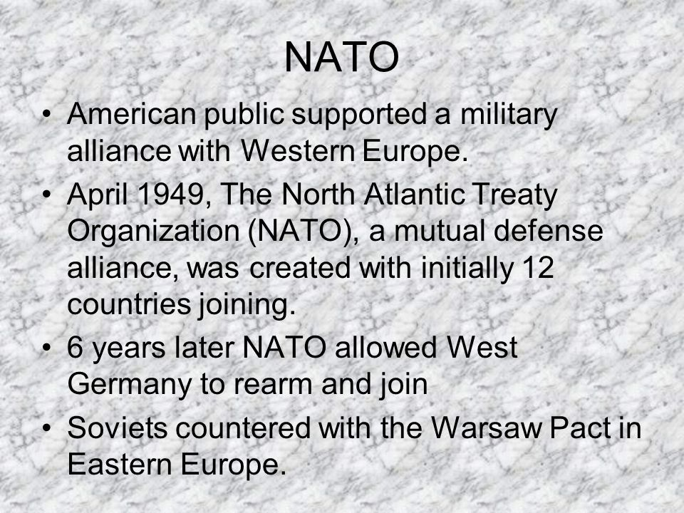 NATO American public supported a military alliance with Western Europe.