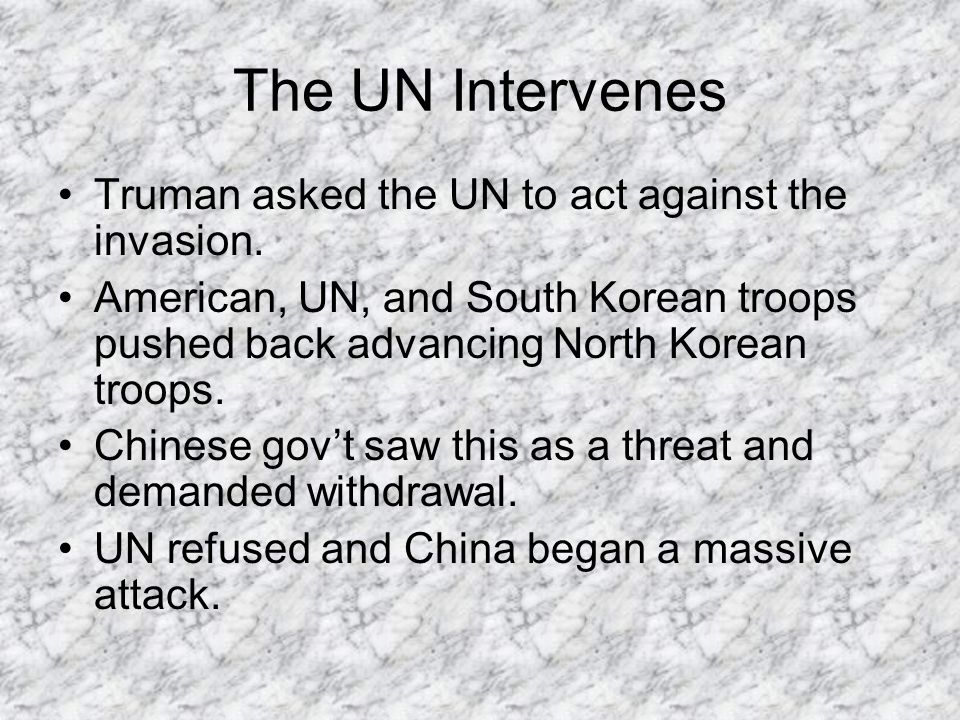 The UN Intervenes Truman asked the UN to act against the invasion.