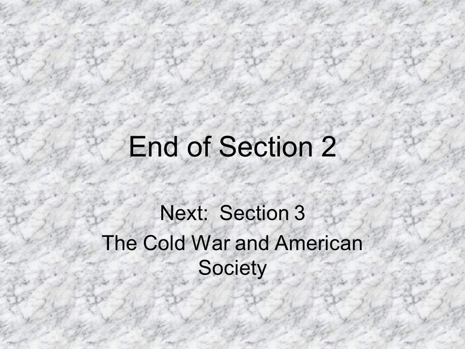 Next: Section 3 The Cold War and American Society