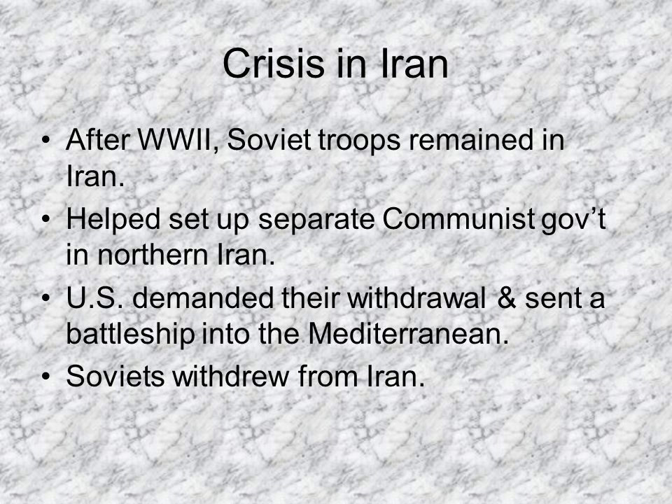 Crisis in Iran After WWII, Soviet troops remained in Iran.