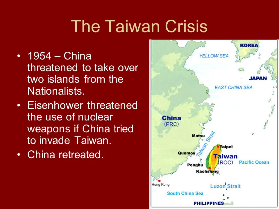 The Taiwan Crisis 1954 – China threatened to take over two islands from the Nationalists.