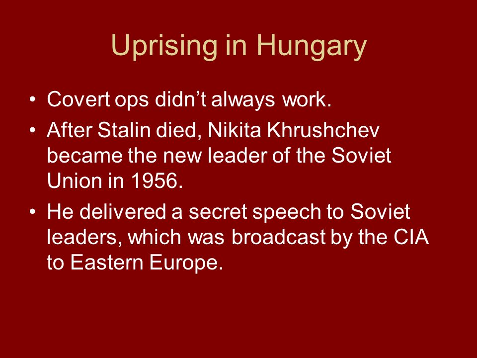 Uprising in Hungary Covert ops didn't always work.
