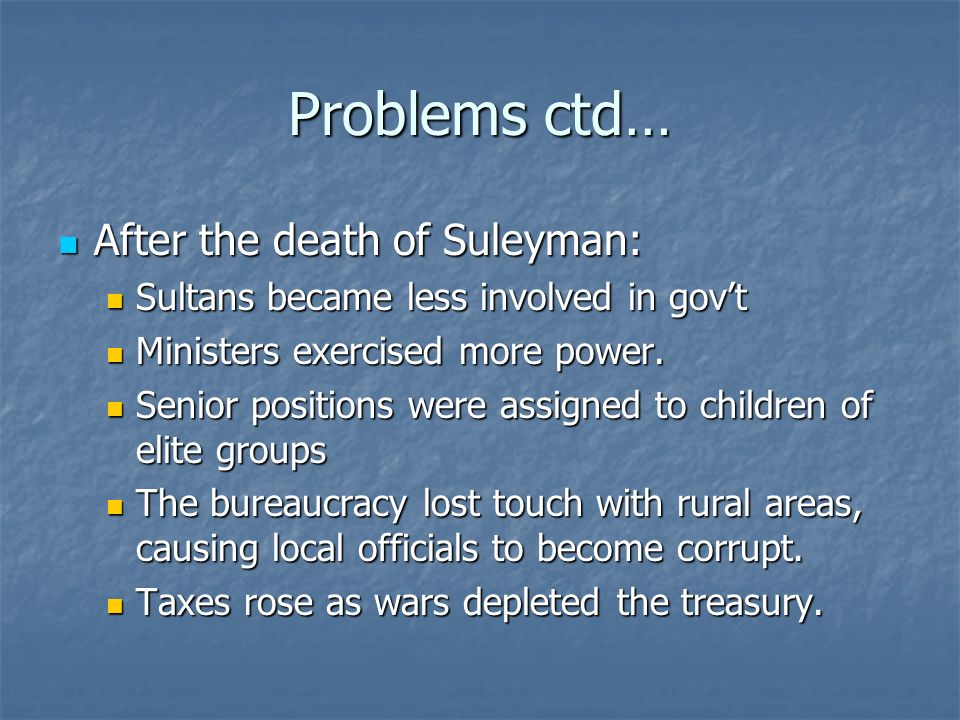 Problems ctd… After the death of Suleyman: