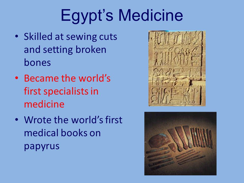 Egypt's Medicine Skilled at sewing cuts and setting broken bones