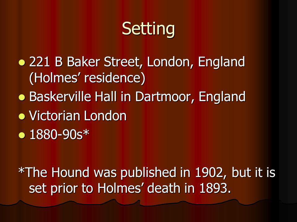 Setting 221 B Baker Street, London, England (Holmes' residence)