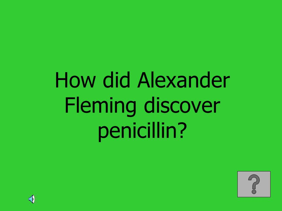 How did Alexander Fleming discover penicillin