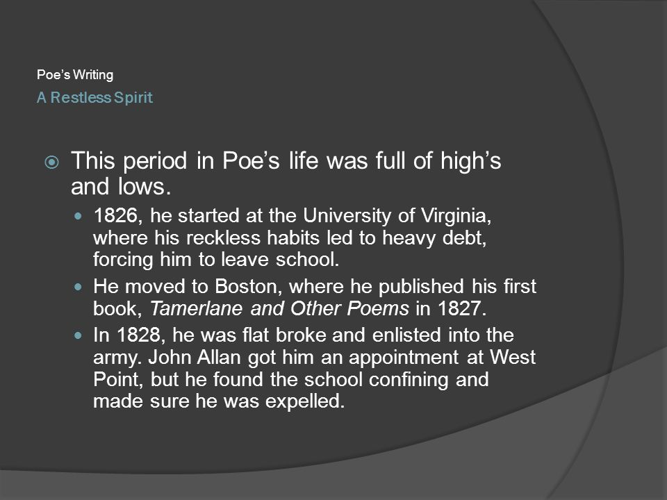 This period in Poe's life was full of high's and lows.