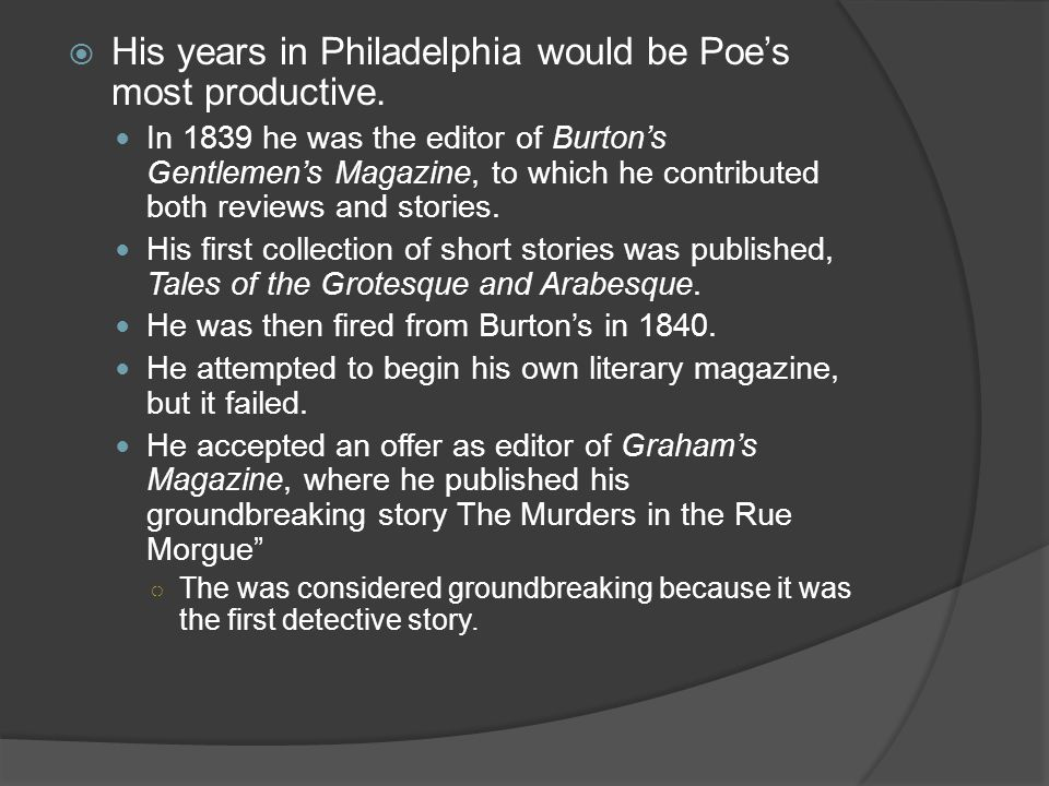 His years in Philadelphia would be Poe's most productive.