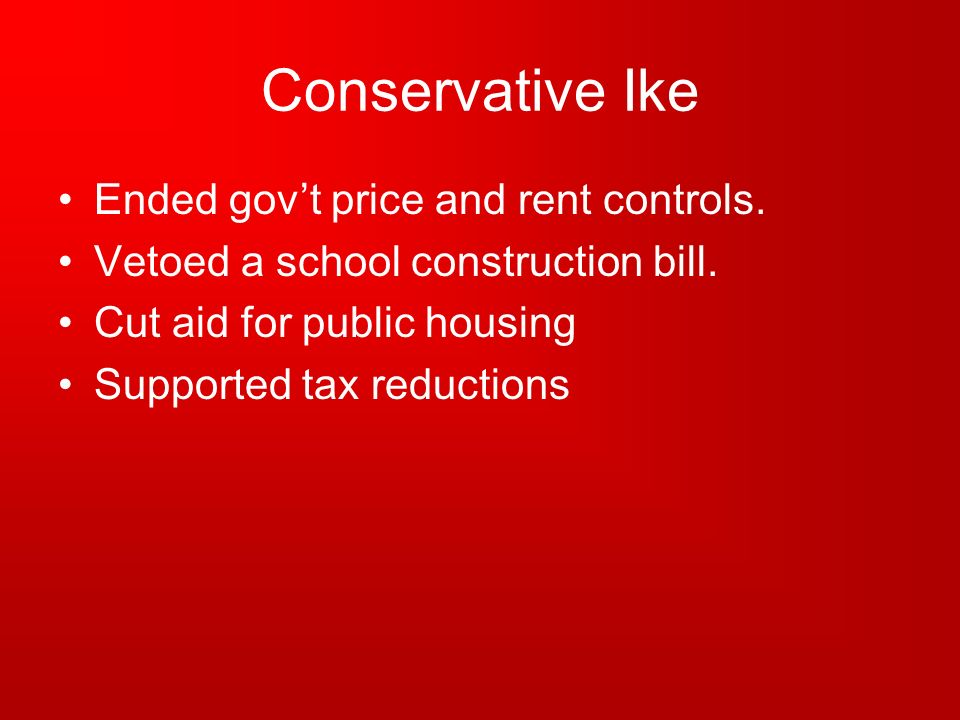 Conservative Ike Ended gov't price and rent controls.