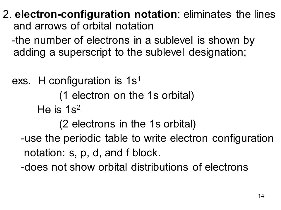 2. electron-configuration notation: eliminates the lines and arrows of orbital notation