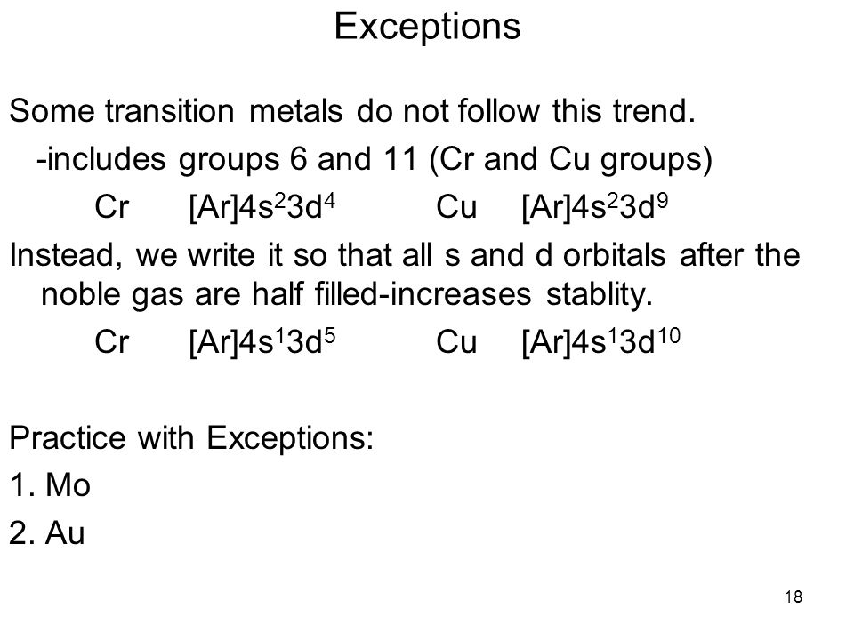 Exceptions Some transition metals do not follow this trend.