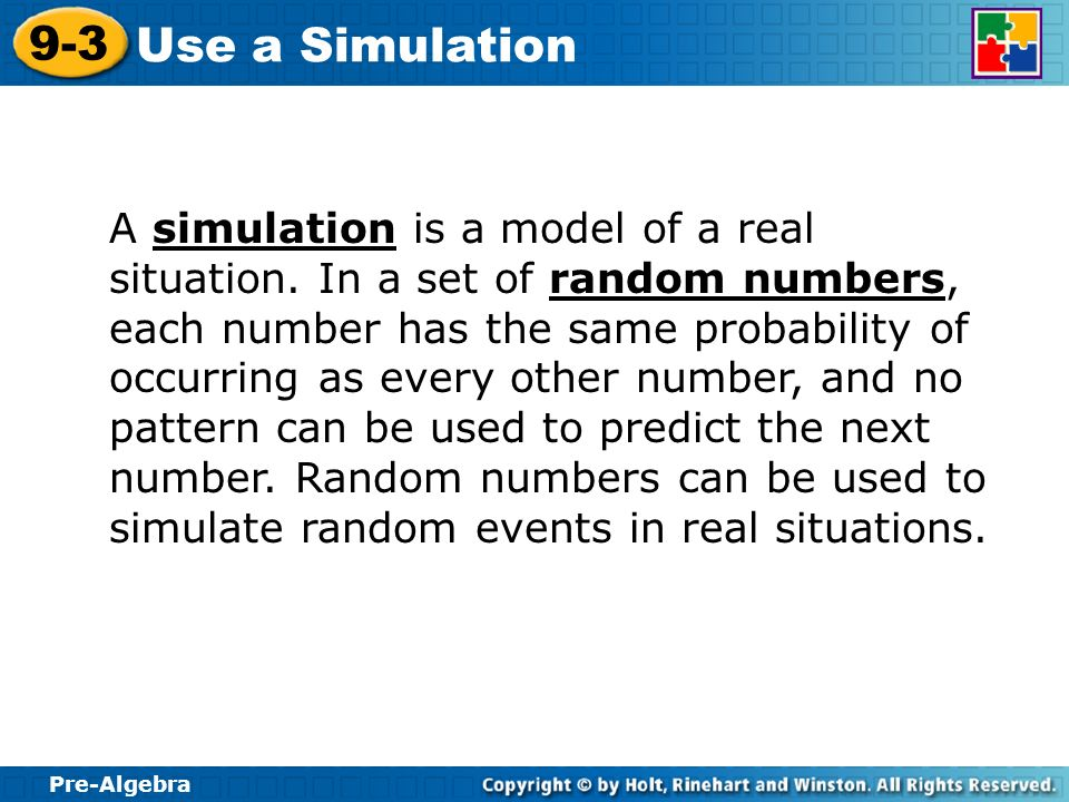 A simulation is a model of a real situation
