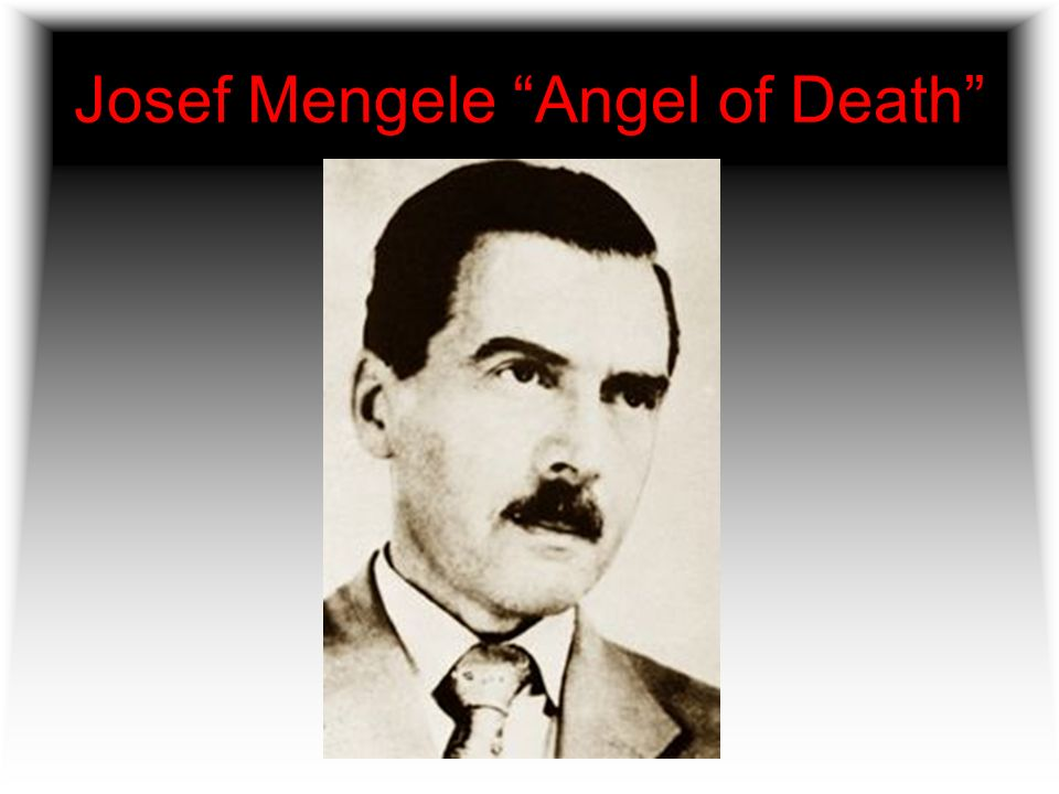 Josef Mengele Angel of Death