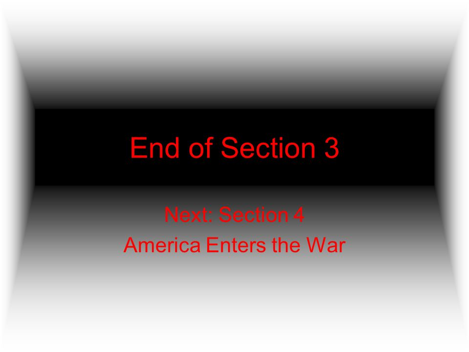 Next: Section 4 America Enters the War