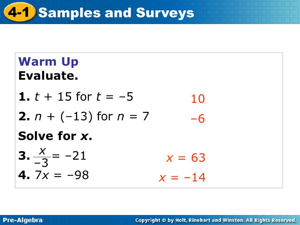 4-1 Samples and Surveys Warm Up Evaluate. 1. t + 15 for t = –5