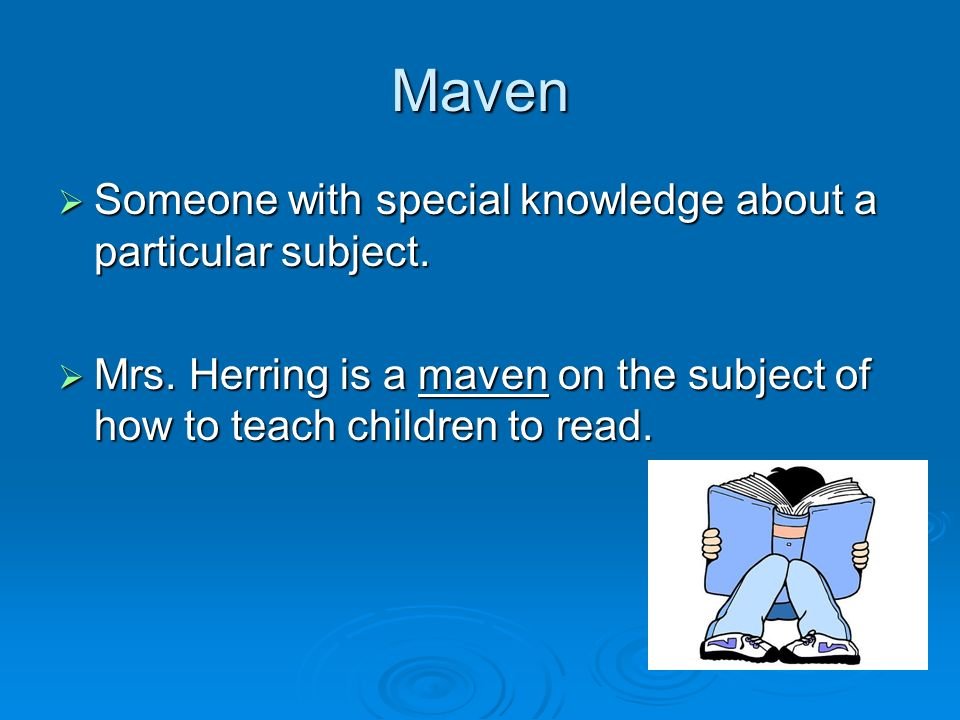 Maven Someone with special knowledge about a particular subject.