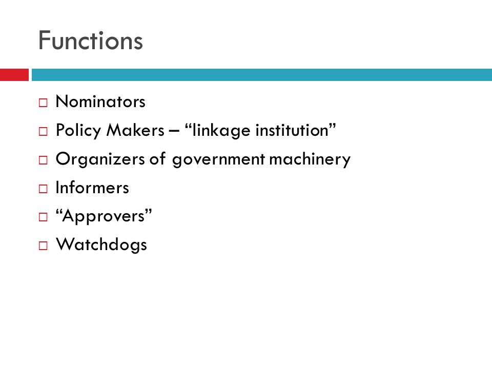 Functions Nominators Policy Makers – linkage institution