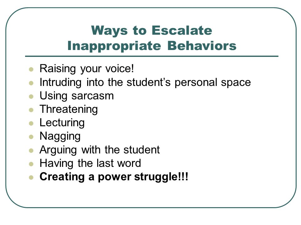 Ways to Escalate Inappropriate Behaviors