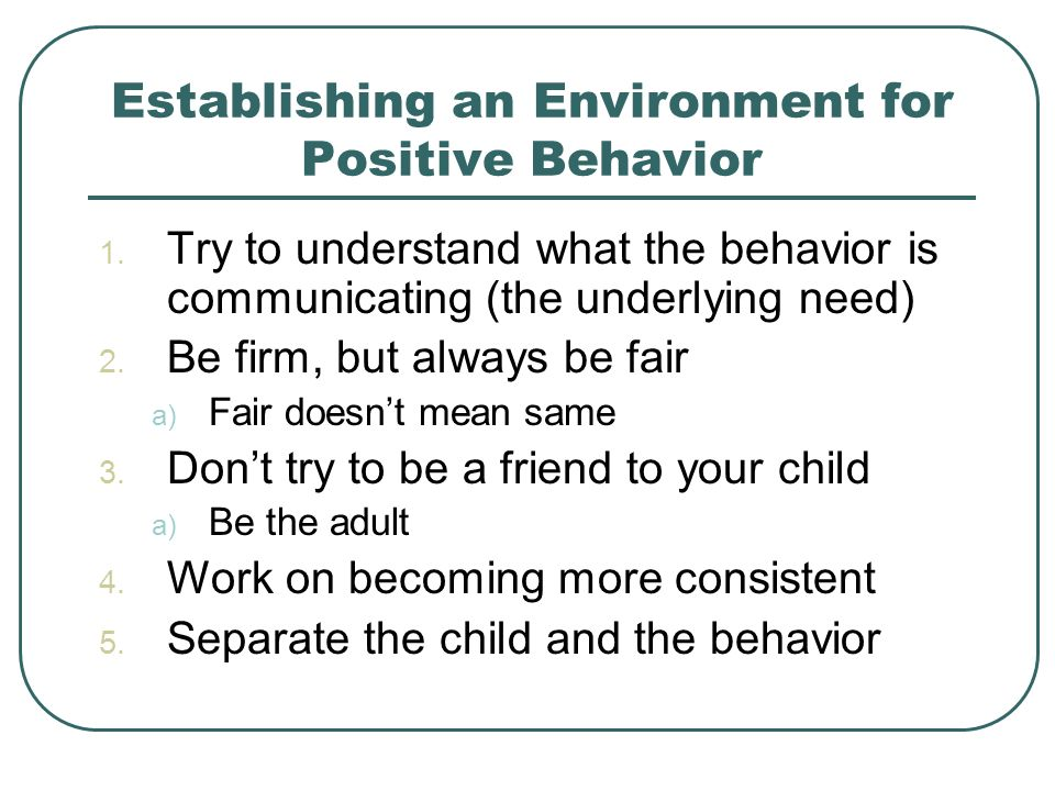 Establishing an Environment for Positive Behavior