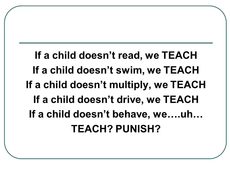 If a child doesn't read, we TEACH If a child doesn't swim, we TEACH