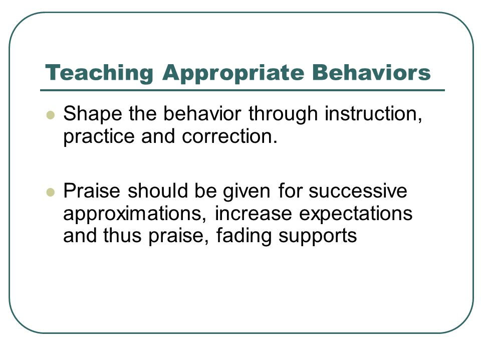 Teaching Appropriate Behaviors