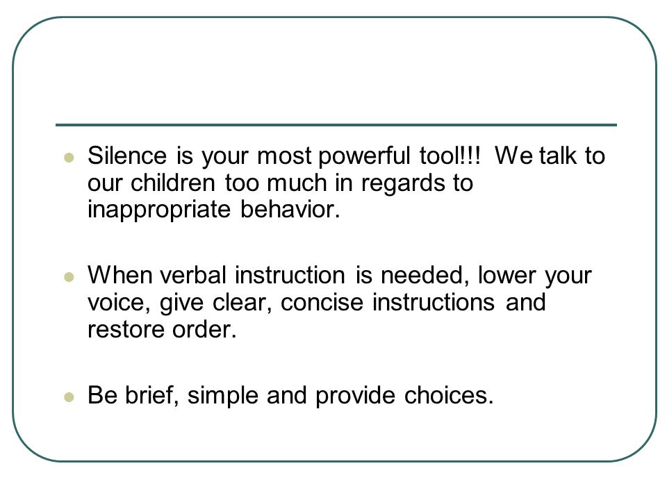 Silence is your most powerful tool