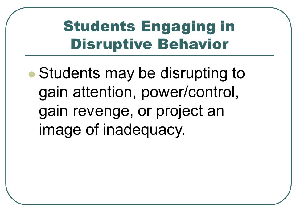 Students Engaging in Disruptive Behavior